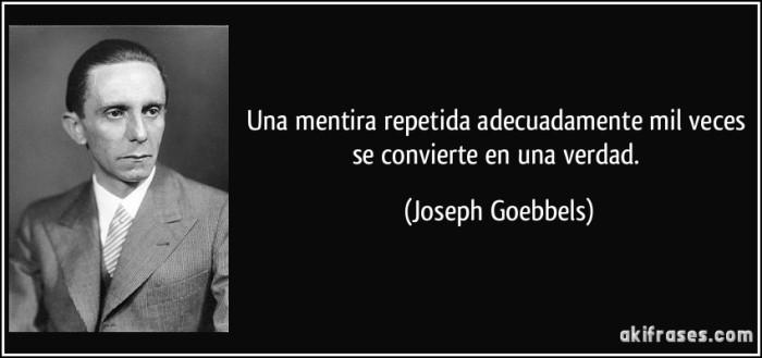 frase-una-mentira-repetida-adecuadamente-mil-veces-se-convierte-en-una-verdad-joseph-goebbels-137228